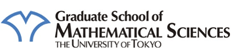 Graduate School of Mathematical Sciences: The University of Tokyo